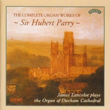 Complete Organ Works of Sir Hubert Parry (2 CD-Set)